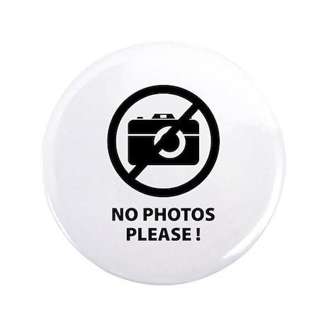 """No Photos Please ! 3.5"""" Button"""