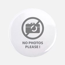"No Photos Please ! 3.5"" Button (100 pack)"
