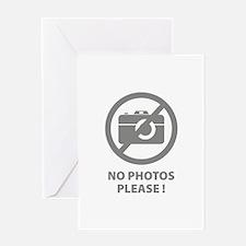 No Photos Please ! Greeting Card