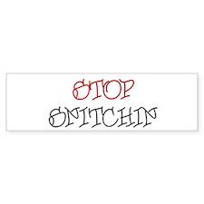 stop snitchin 3 Bumper Bumper Sticker