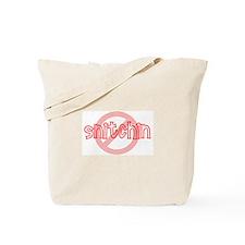 anti snitchin Tote Bag