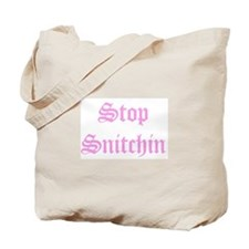 Stop Snitchin 6 Tote Bag