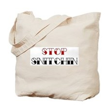 Stop Snitchin 2 Tote Bag