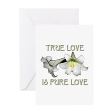 EASTER LILIES: TRUE LOVE IS PURE LOVE Greeting Car