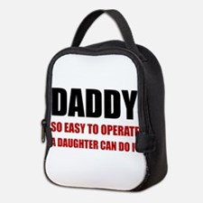 Daddy Easy To Operate Daughter Neoprene Lunch Bag
