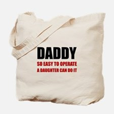 Daddy Easy To Operate Daughter Tote Bag