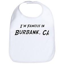 Famous in Burbank Bib
