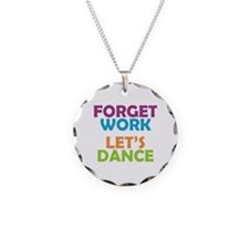 Forget Work Let's Dance Necklace