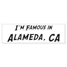 Famous in Alameda Bumper Bumper Sticker