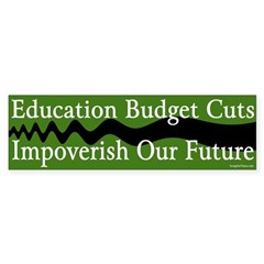Education Budget Cuts Bumper Bumper Sticker