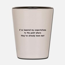 Expectations Shot Glass