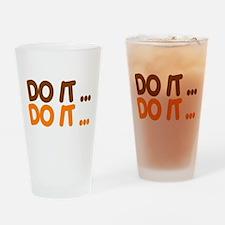 DO IT... Drinking Glass