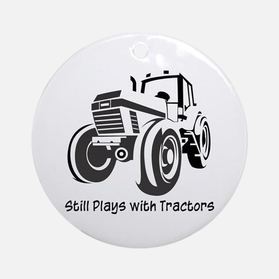 Still Plays with Tractors Ornament (Round)