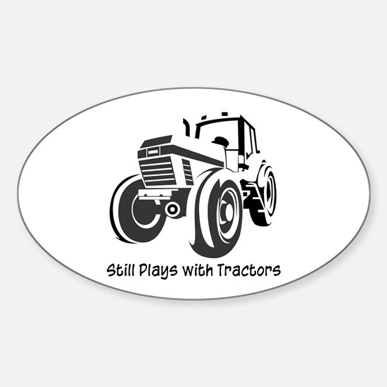 Still Plays with Tractors Oval Decal