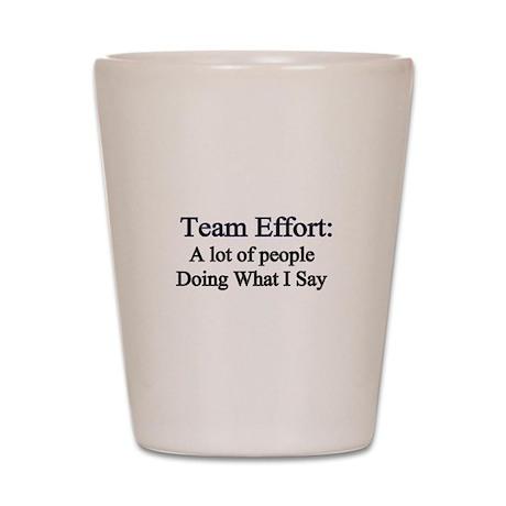 Team Effort Shot Glass