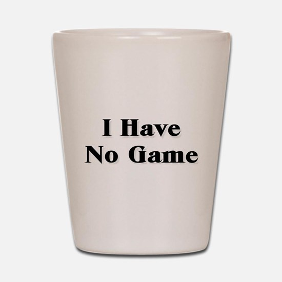 No Game Shot Glass
