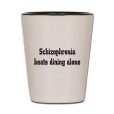 Schizophrenia Shot Glass