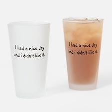 Nice Day Drinking Glass