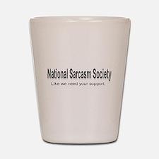 National Sarcasm Society ... Shot Glass