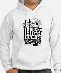 The Sky is not high as My Dreams are Sweatshirt