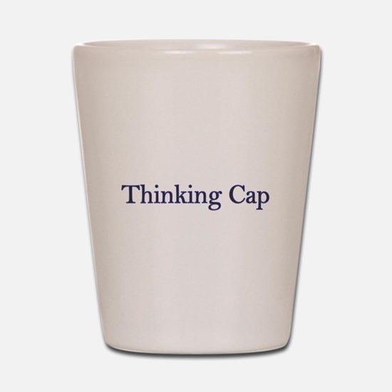 Thinking Cap ... Shot Glass