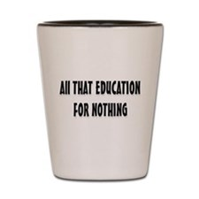 Education Shot Glass