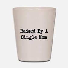 Single Mom Shot Glass
