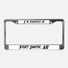 Famous in Fort Smith License Plate Frame