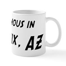 Famous in Phoenix Mug