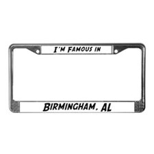 Famous in Birmingham License Plate Frame