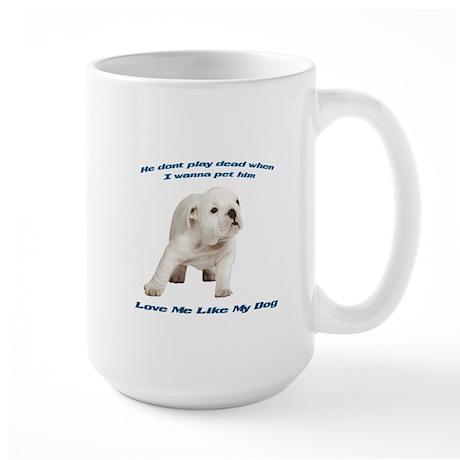 Love me like my dog- major-pe Large Mug