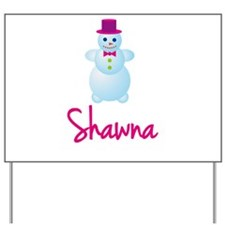 Shawna the snow woman Yard Sign