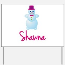 Shawna the snow woman Yard Sign