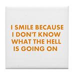 I smile merchandise Tile Coaster
