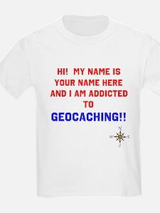 Addicted to Geocaching T-Shirt