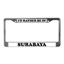 Rather be in Surabaya License Plate Frame