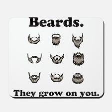 Beards - They Grow On You Mousepad