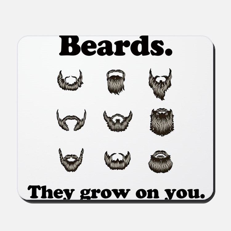 Beards - They Grow On You Mousepad