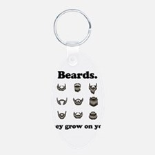 Beards - They Grow On You Keychains