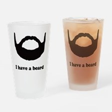 I have a beard Drinking Glass