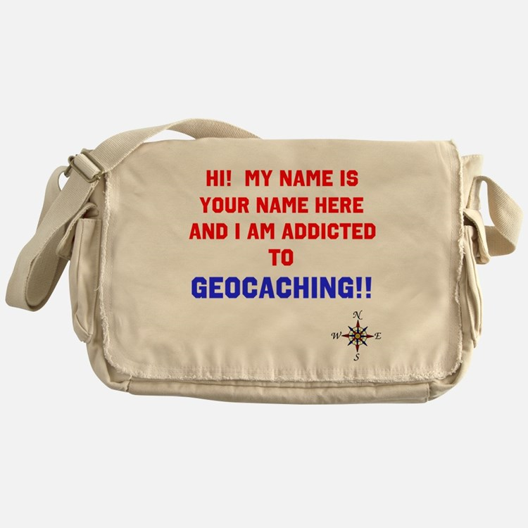 Addicted to Geocaching Messenger Bag