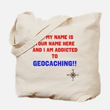 Addicted to Geocaching Tote Bag