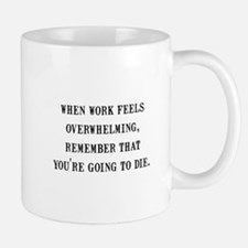 Work Overwhelming Mug