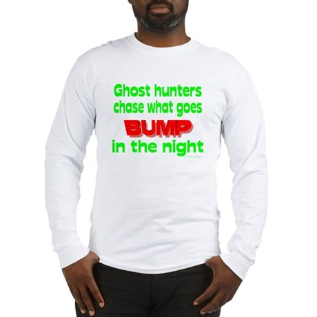 Ghost Hunters Bump in Night Long Sleeve T-Shirt