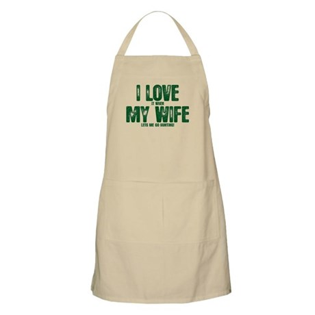 WIFE LETS ME GO HUNTING Apron