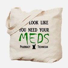 Pharmacy - Need Your Meds Tote Bag