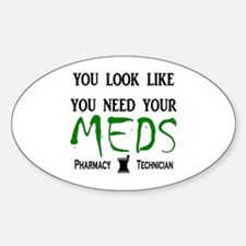 Pharmacy - Need Your Meds Decal