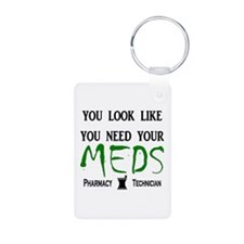 Pharmacy - Need Your Meds Keychains