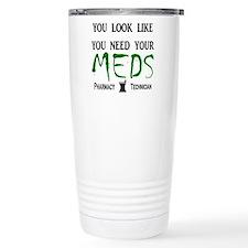Pharmacy - Need Your Meds Travel Mug