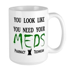Pharmacy - Need Your Meds Mug